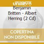 Albert herring cd musicale di Benjamin Britten