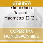 Maometto ii cd musicale di Gioachino Rossini