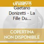 La figlia del reggimento cd musicale di Gaetano Donizetti