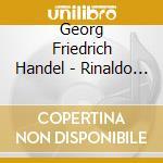Rinaldo cd musicale di HANDEL GEORG FRIEDRI