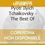 Tchaikovsky-the best of-artisti var cd musicale di ARTISTI VARI