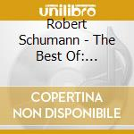 Schumann-the best of-artisti vari cd musicale di ARTISTI VARI