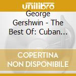 The best of gershwin cd musicale di GERSHWIN