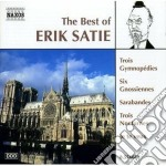 Erik Satie - The Best Of: Gymnopedies, Gnossiennes, Je Te Veux, Sarabandes, Nocturnes, ... cd musicale di Erik Satie