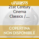 21st century cinema classics-a.v. cd musicale di ARTISTI VARI