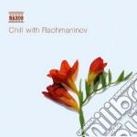 Rachmaninov Sergei - Chill With Rachmaninov cd musicale di Sergei Rachmaninov