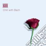 Chill with bach cd musicale di Johann Sebastian Bach