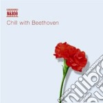 Chill with beethoven cd musicale di Beethoven ludwig van