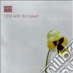 Chill with schubert cd musicale di Franz Schubert
