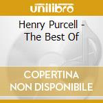 THE BEST OF                               cd musicale di Henry Purcell