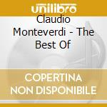 THE BEST OF:                              cd musicale di MONTEVERDI