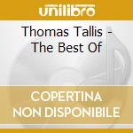 Thomas Tallis - The Best Of cd musicale di Thomas Tallis