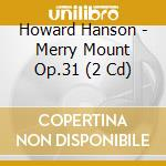 Merry mount op.31 cd musicale di Howard Hanson