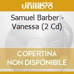 Vanessa cd musicale di Samuel Barber