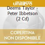 PETER IBBETSON                            cd musicale di Deems Taylor
