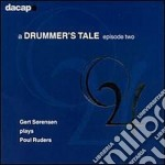 A drummer's tale, episode two cd musicale di Poul Ruders