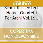 String quartets vol.1 cd musicale di H Schmidt-isserstedt