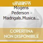 Madrigali a 5 voci (libro i) cd musicale di Mogens PedersØn