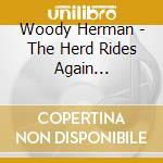 Woody Herman - The Herd Rides Again... cd musicale di Woody Herman