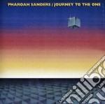 Journey to the one - sanders pharoah cd musicale di Pharoah Sanders