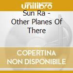 Other planes of there cd musicale di Ra Sun