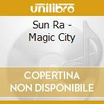 The magic city cd musicale di Ra Sun
