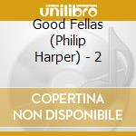 2 - cd musicale di Good fellas (philip harper)