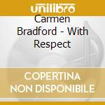 With respect - walton cedar cd musicale di Bradford Carmen