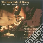 Carl Allen & Manhattan Projects - The Dark Side Of Dewey cd musicale di Carl allen & manhattan project