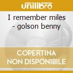 I remember miles - golson benny cd musicale di Benny Golson