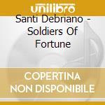 Santi Debriano - Soldiers Of Fortune cd musicale di Debriano Santi