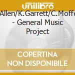 General music project - allen geri cd musicale di G.allen/k.garrett/c.moffett