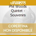 Phil Woods Quintet - Souvenirs cd musicale di Phil woods quintet