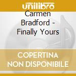 Finally yours - cd musicale di Bradford Carmen