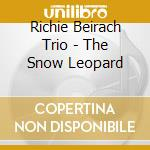 Richie Beirach Trio - The Snow Leopard cd musicale di Richie beirach trio