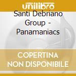 Santi Debriano Group - Panamaniacs cd musicale di Santi debriano group