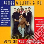 We've got what you need - williams james cd musicale di James williams & icu