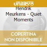 Quiet moments - meurkens hendrik cd musicale di Hendrik Meurkens