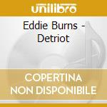 Detroit cd musicale di Eddie burns blues ba