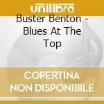 BLUES AT THE TOP cd musicale di BENTON BUSTER