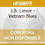 Vietnam blues - lenoir j.b. cd musicale di J.b. Lenoir
