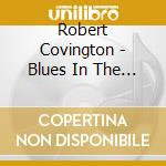 Robert Covington - Blues In The Night cd musicale di Covington Robert