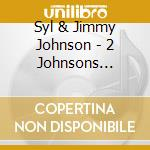 TWO JOHNSONS ARE BETTER THAN ONE cd musicale di JOHNSON SYL & JIMMY