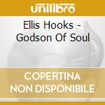 Godson of soul cd musicale di Ellis Hooks