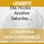 ANOTHER SATURDAY MORNING cd musicale di HOOKS ELLIS