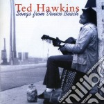 Songs from venice beach - hawkins ted cd musicale di Ted Hawkins