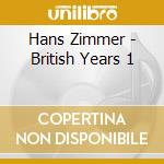 The british years cd musicale di Hans Zimmer