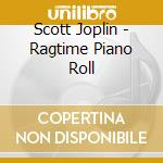 Ragtime piano roll - remastered cd musicale di Scott Joplin