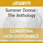 THE ANTHOLOGY (2CD DIG.REMAST.) cd musicale di SUMMER DONNA