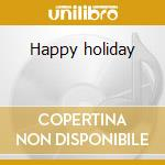 Happy holiday cd musicale di Roberto Delgado